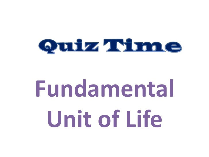 Fundamental Unit of Life