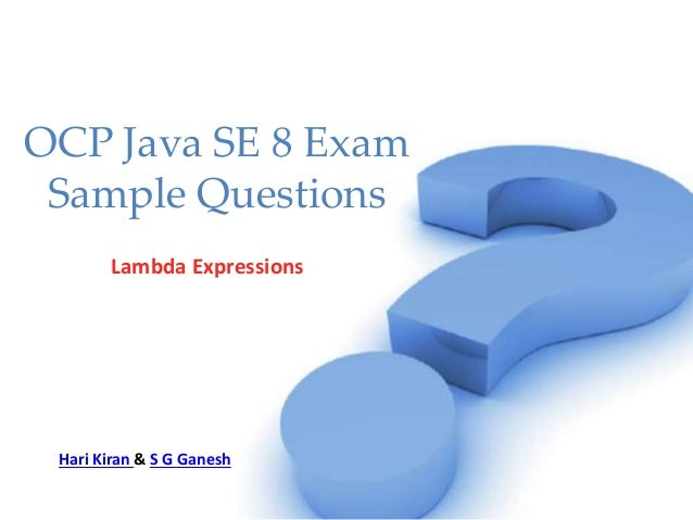 OCP Java SE 8 Exam Sample Questions Lambda Expressions Hari Kiran & S G Ganesh