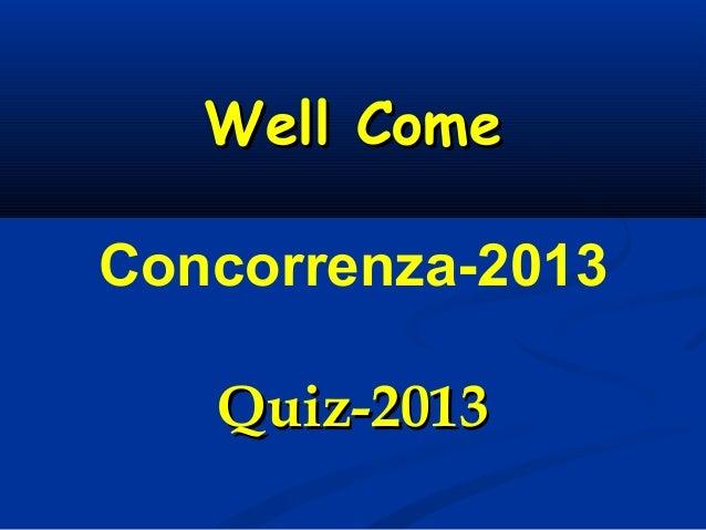 Well Come Concorrenza-2013 Quiz-2013