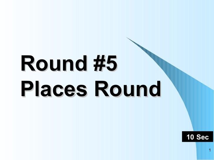 Round #5 Places Round