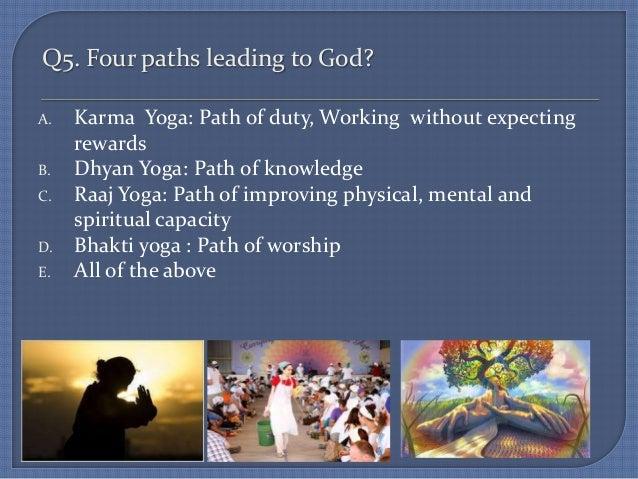 four yogic paths and jainism There are four main paths of yoga – karma yoga, bhakti yoga, raja yoga and   raising interfaith awareness, bringing hinduism to the status of a major world.