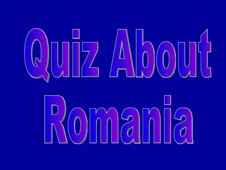 Quiz About  Romania
