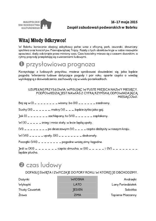 16–17 maja 2015 Zespół zabudowań podworskich w Bobrku Witaj Młody Odkrywco! W Bobrku koniecznie obejrzyj zabytkowy pałac w...