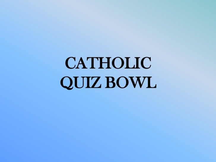 CATHOLICQUIZ BOWL