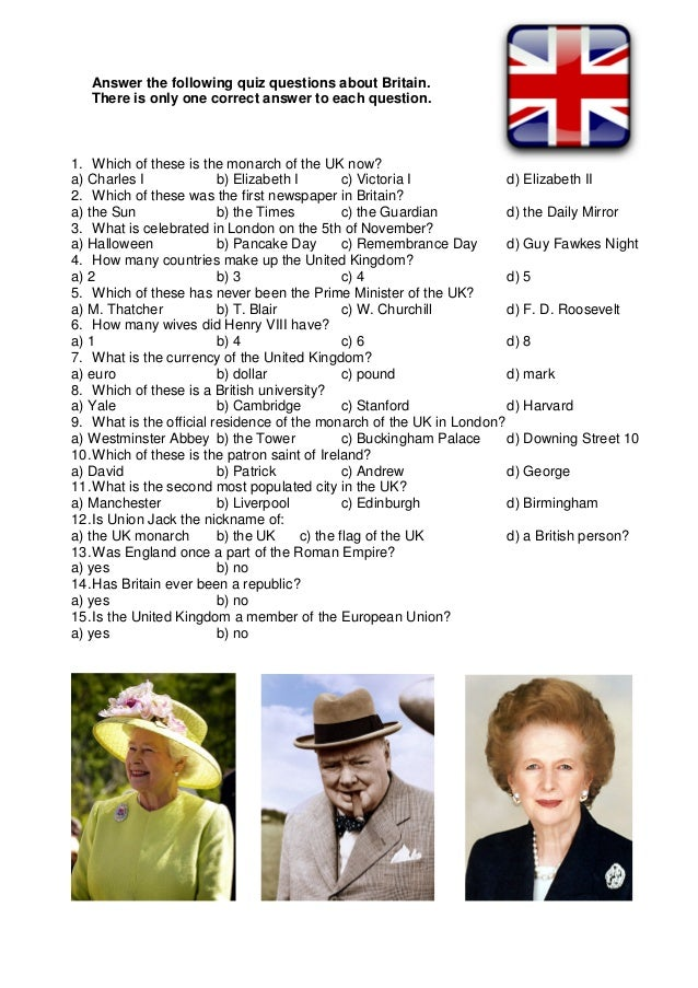 Answer the following quiz questions about Britain. There is only one correct answer to each question. 1. Which of these is...