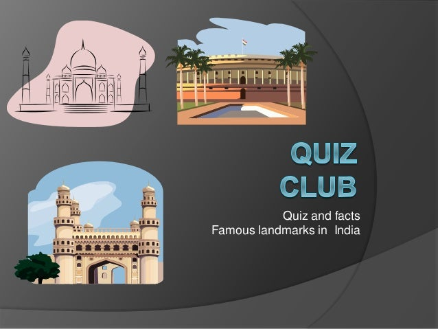 Quiz and facts Famous landmarks in India