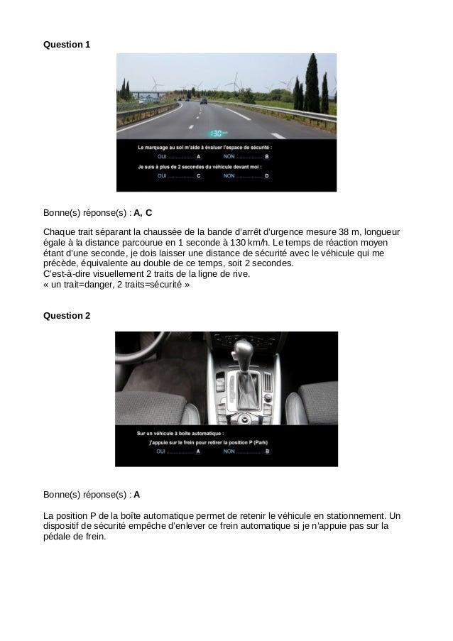 Question 1 Bonne(s) réponse(s) : A, C Chaque trait séparant la chaussée de la bande d'arrêt d'urgence mesure 38 m, longueu...