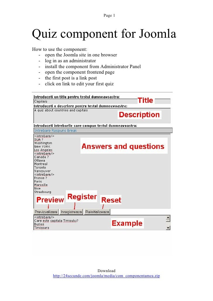 Page 1Quiz component for JoomlaHow to use the component:  - open the Joomla site in one browser  - log in as an administra...