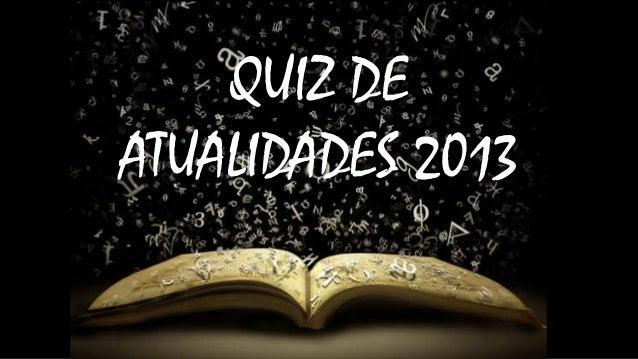 QUIZ DE ATUALIDADES 2013