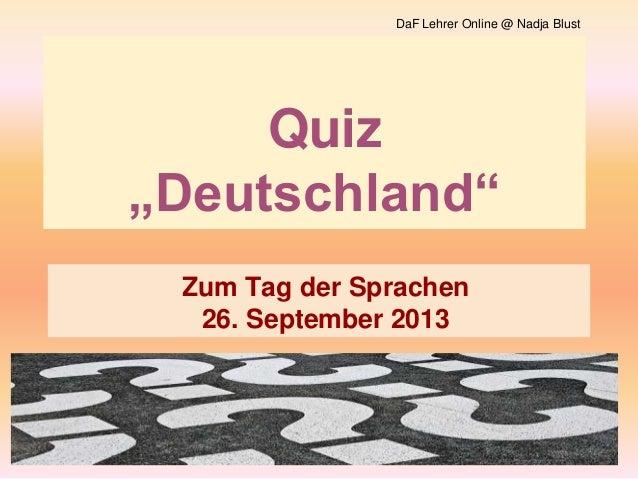"""Quiz """"Deutschland"""" Zum Tag der Sprachen 26. September 2013 DaF Lehrer Online @ Nadja Blust"""