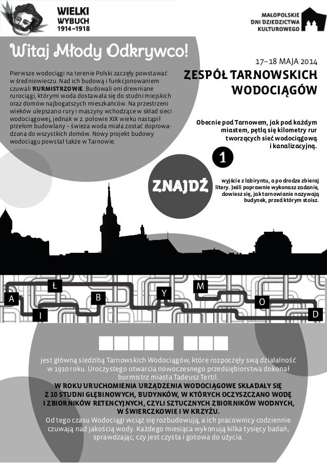 17–18 MAJA 2014 ZESPÓŁ TARNOWSKICH WODOCIĄGÓW Witaj Młody Odkrywco! Pierwsze wodociągi na terenie Polski zaczęły powstawać...