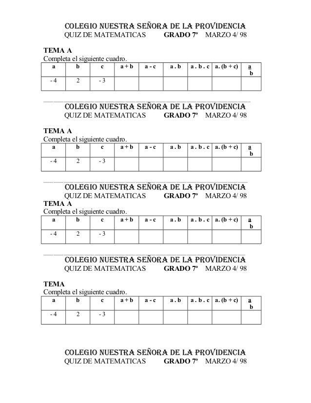 COLEGIO NUESTRA SEÑORA DE LA PROVIDENCIA QUIZ DE MATEMATICAS  GRADO 7º  MARZO 4/ 98  TEMA A Completa el siguiente cuadro. ...
