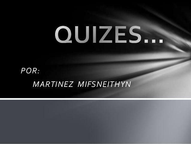 POR:MARTINEZ MIFSNEITHYN
