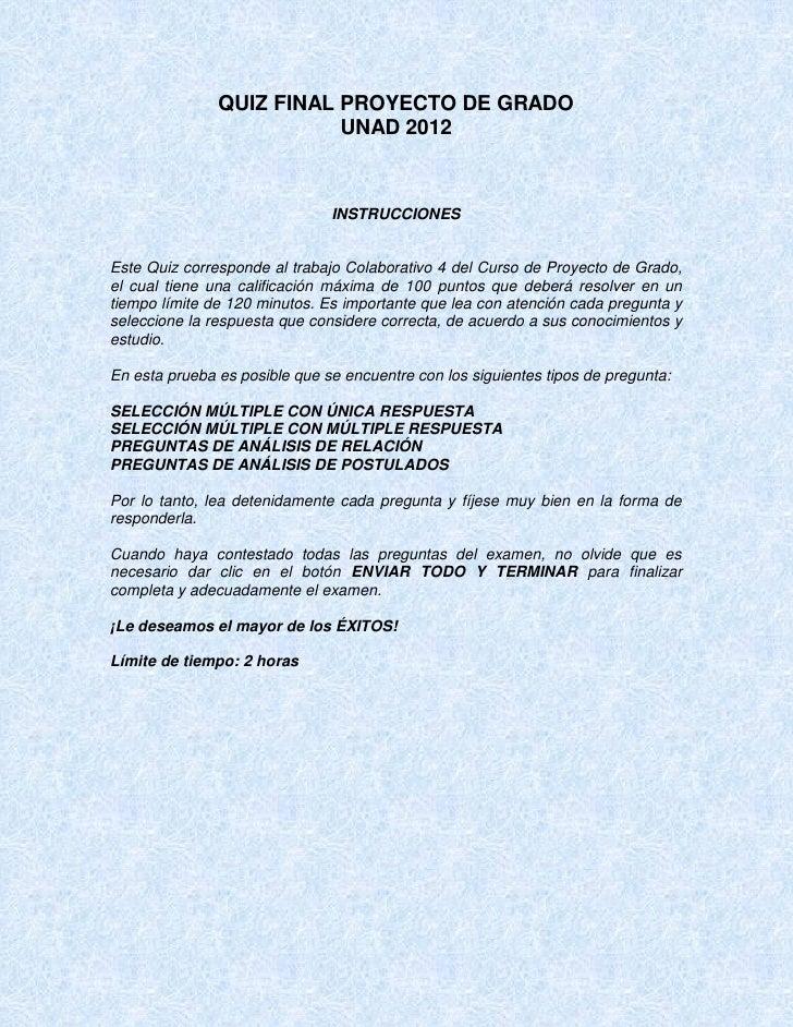 QUIZ FINAL PROYECTO DE GRADO                          UNAD 2012                               INSTRUCCIONESEste Quiz corre...