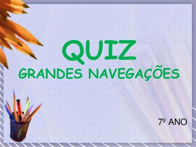 QUIZ GRANDES NAVEGAÇÕES 7º ANO