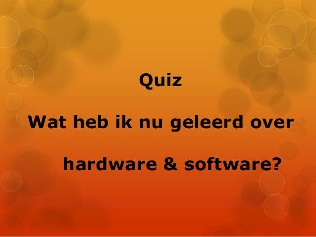 QuizWat heb ik nu geleerd overhardware & software?
