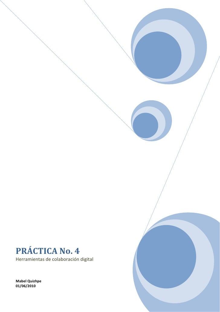 """PRÁCTICA No. 4  Herramientas de colaboración digitalMabel Quizhpe01/06/2010<br />INDICE<br />Resumen<br /> HYPERLINK  l """" ..."""