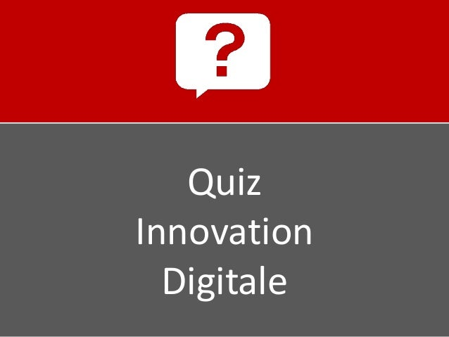 Quiz Innovation Digitale