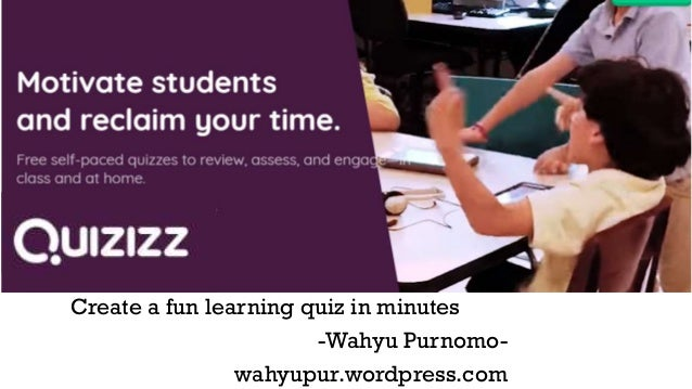 Create a fun learning quiz in minutes -Wahyu Purnomo- wahyupur.wordpress.com