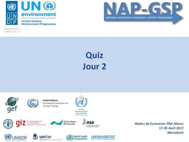 Quiz Jour 2 Atelier de formation PNA Maroc 17-20 Avril 2017 Marrakech