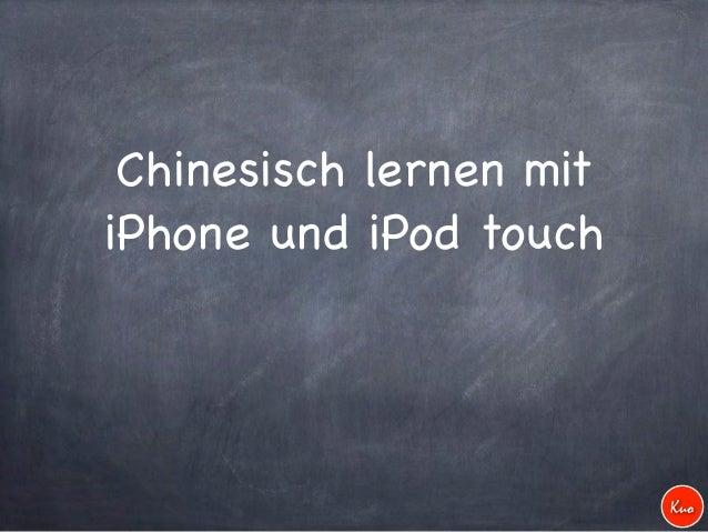 Chinesisch lernen mitiPhone und iPod touch                         Kuo