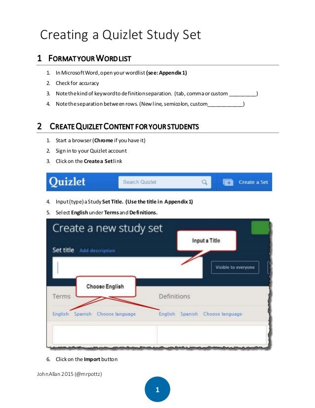 JohnAllan 2015 (@mrpottz) 1 Creating a Quizlet Study Set 1 FORMATYOUR WORDLIST 1. In MicrosoftWord,openyour wordlist (see:...