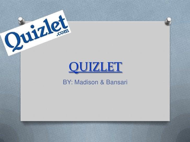 QUIZLET<br />BY: Madison & Bansari<br />
