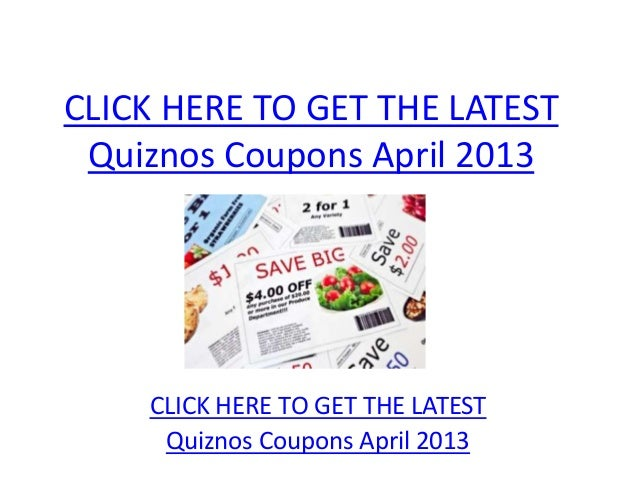 picture regarding Quizno Printable Coupons named Quiznos Coupon codes April 2013 - Printable Quiznos Discount coupons April