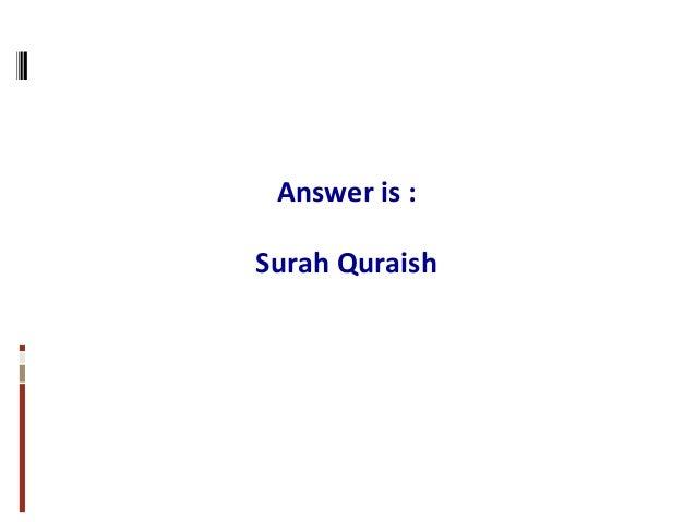 Answer is : Surah Quraish