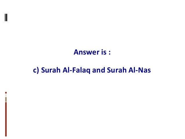Answer is : c) Surah Al-Falaq and Surah Al-Nas