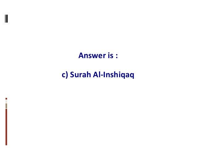 Answer is : c) Surah Al-Inshiqaq