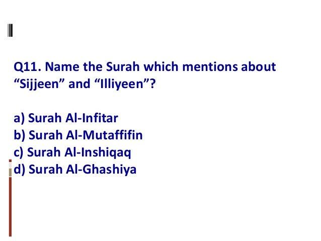"""Q11. Name the Surah which mentions about """"Sijjeen"""" and """"Illiyeen""""? a) Surah Al-Infitar b) Surah Al-Mutaffifin c) Surah Al-..."""