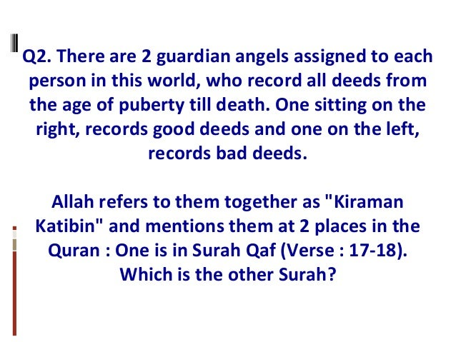 Q2. There are 2 guardian angels assigned to each person in this world, who record all deeds from the age of puberty till d...