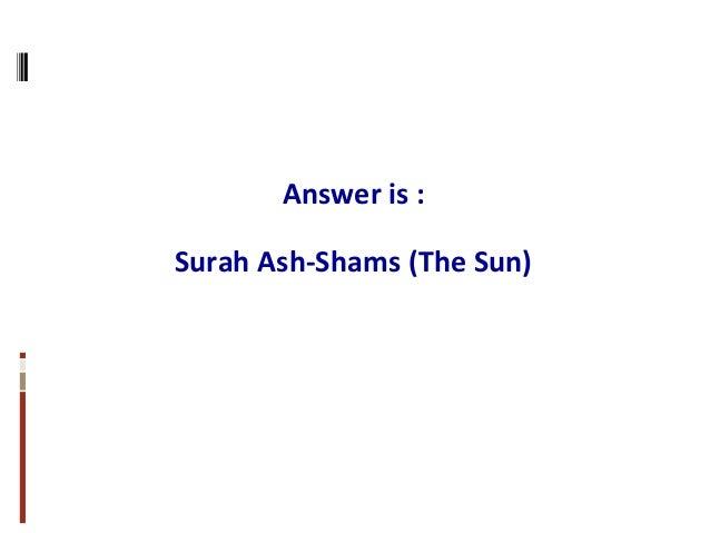 Answer is : Surah Ash-Shams (The Sun)