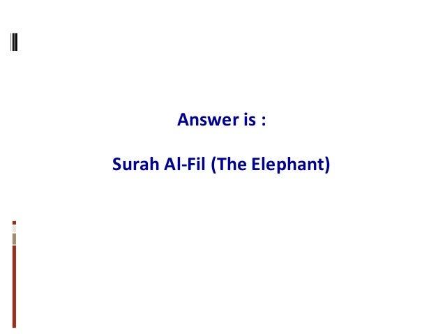 Answer is : Surah Al-Fil (The Elephant)