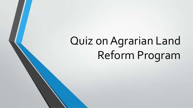 Quiz on Agrarian Land     Reform Program