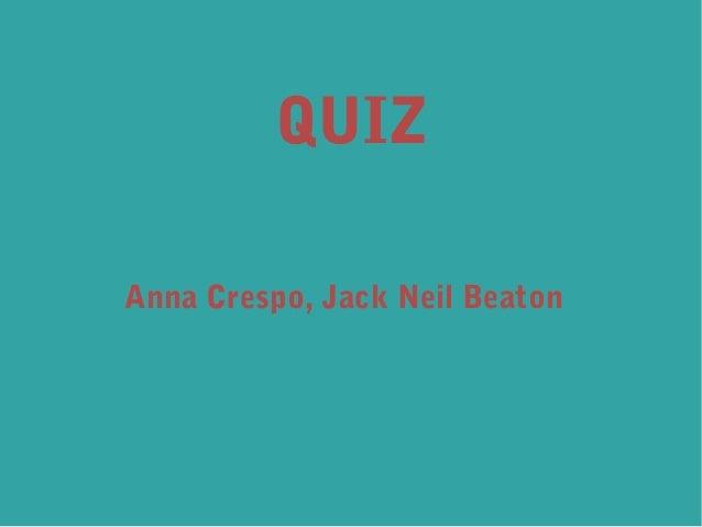 QUIZ Anna Crespo, Jack Neil Beaton