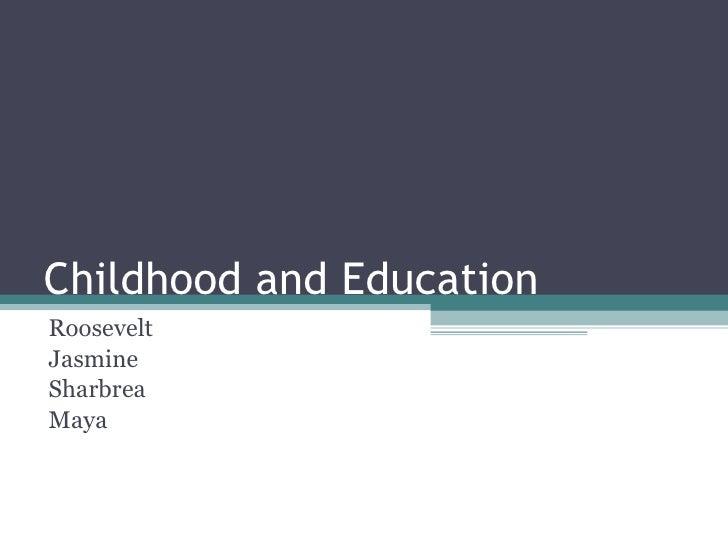 Childhood and Education Roosevelt  Jasmine Sharbrea Maya