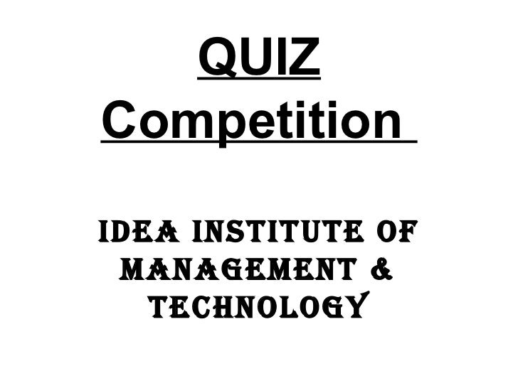 QUIZ   Competition  Idea Institute of Management & Technology