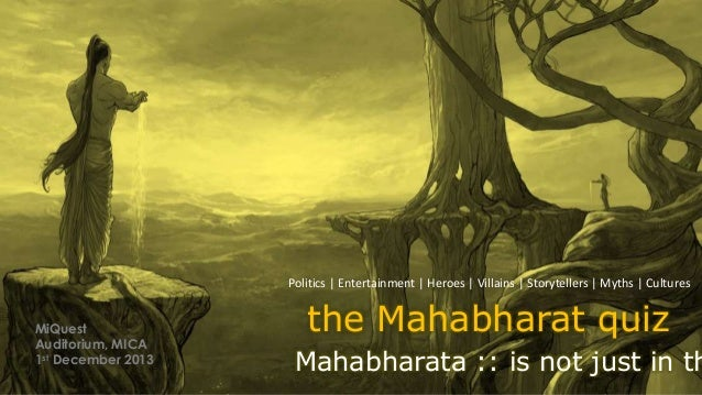 the Mahabharat quiz Mahabharata :: is not just in th Politics | Entertainment | Heroes | Villains | Storytellers | Myths |...