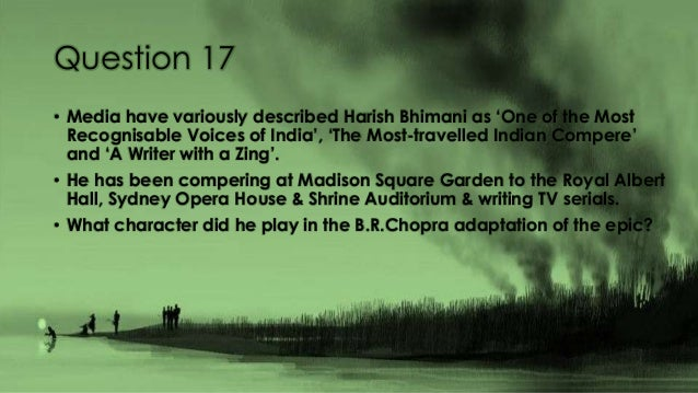 Question 17 • Media have variously described Harish Bhimani as 'One of the Most Recognisable Voices of India', 'The Most-t...