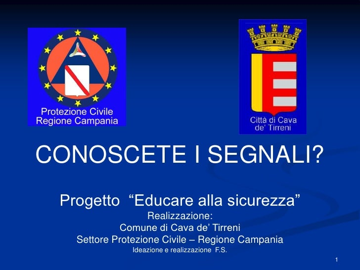 """CONOSCETE I SEGNALI?  Progetto """"Educare alla sicurezza""""                    Realizzazione:             Comune di Cava de' T..."""