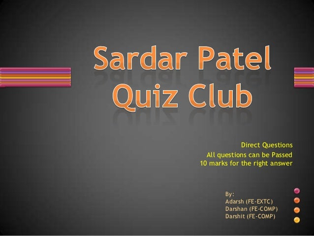 Direct Questions  All questions can be Passed10 marks for the right answer        By:        Adarsh (FE-EXTC)        Darsh...