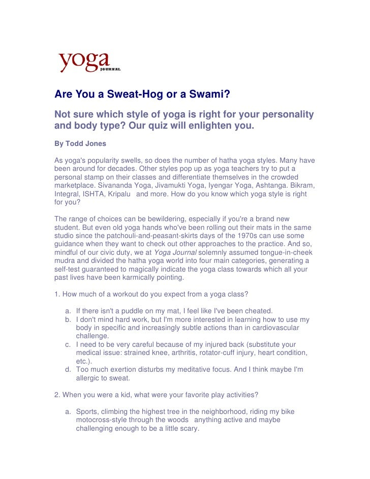 Are You a Sweat-Hog or a Swami? Not sure which style of yoga is right for your personality and body type? Our quiz will en...