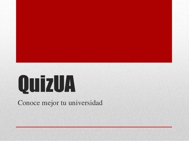 QuizUA Conoce mejor tu universidad
