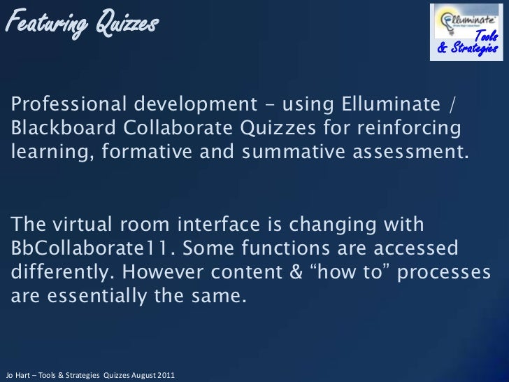 Professional development - using Elluminate / Blackboard Collaborate Quizzes for reinforcing learning, formative and summa...