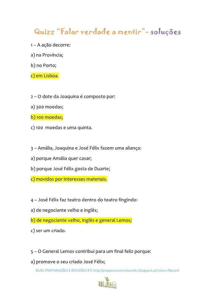 """Quizz """"Falar verdade a mentir""""- soluções1 – A ação decorre:a) na Província;b) no Porto;c) em Lisboa.2 – O dote da Joaquina..."""
