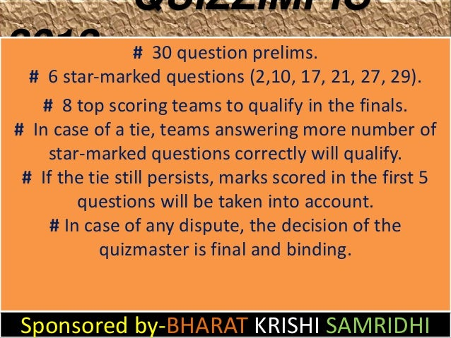 QUIZZIMPIC2012             # 30 question prelims.  # 6 star-marked questions (2,10, 17, 21, 27, 29).   # 8 top scoring tea...