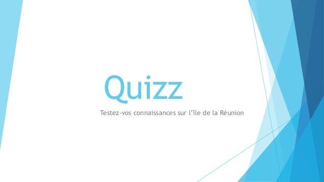 Quizz Testez-vos connaissances sur l'île de la Réunion