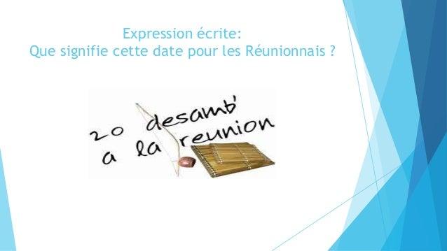 Expression écrite: Que signifie cette date pour les Réunionnais ?